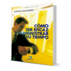 Como ser eficaz y administrar su tiempo - Amado Salgueiro - PDF - Ebook