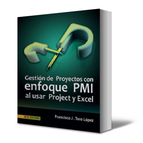 Gestion de proyectos con enfoque PMI al usar project y excel - Francisco Toro Lopez - PDF - Ebook