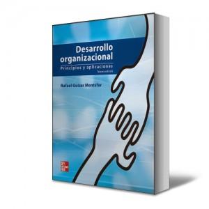 Desarrollo organizacional - principios y aplicaciones - rafael guizar montufar - PDF -Ebook