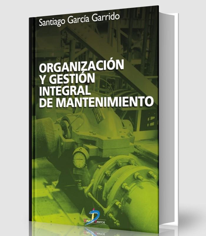 organizacion-y-gestion-integral-de-mantenimiento-santiago-garcia-garrido-pdf-ebook