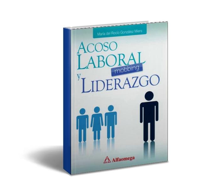 Acoso laboral mobbing y liderazgo Maria del Rocio Gonzalez Miers - PDF