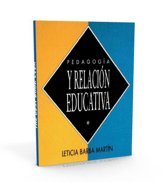Pedagogia y relacion educativa Leticia Barba Martin