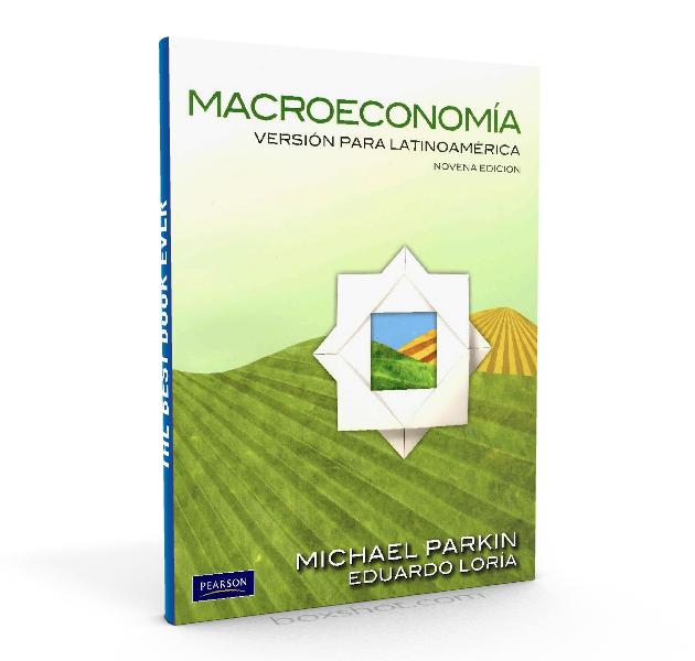 Macroeconomía: Versión para Latinoamérica - Michael Parkin - pdf