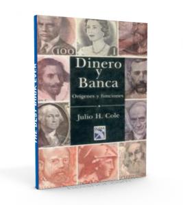 Dinero y banca. Orígenes y funciones - Cole, Julio - PDF
