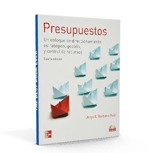 Presupuestos : un enfoque de direccionamiento estratégico, gestión - Jorge E. Burbano Ruiz - PDF