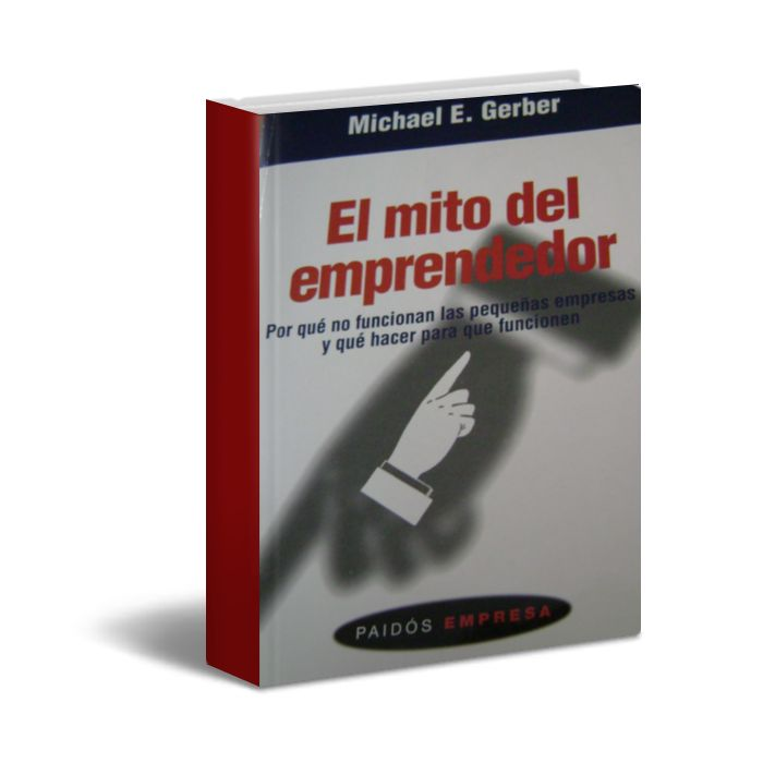 El mito del emprendedor  - Michael Gerber - PDF