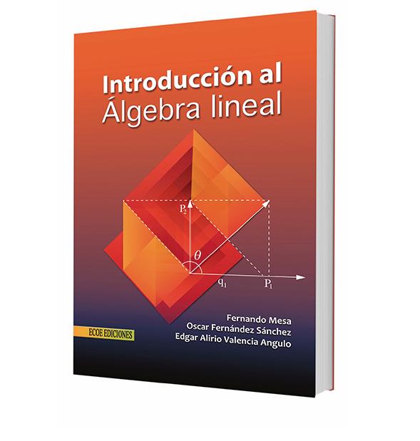 Introducción al Algebra lineal - Fernando Mesa - PDF