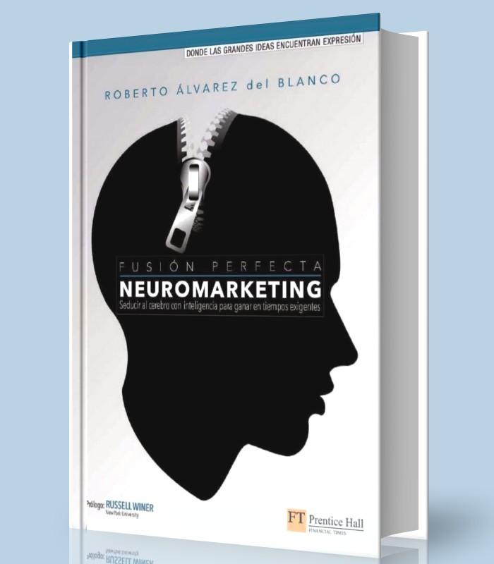 Fusión perfecta neuromarketing - Roberto Alvarez - PDF - Ebook