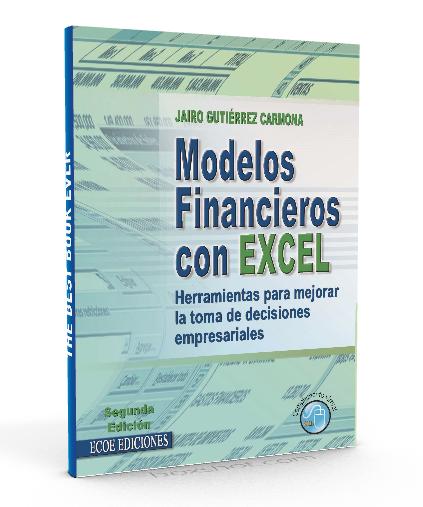 Modelos financieros con excel - Jairo Gutierrez Carmona - PDF