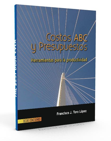 Costos ABC y presupuestos  - Francisco Toro Lopez - PDF