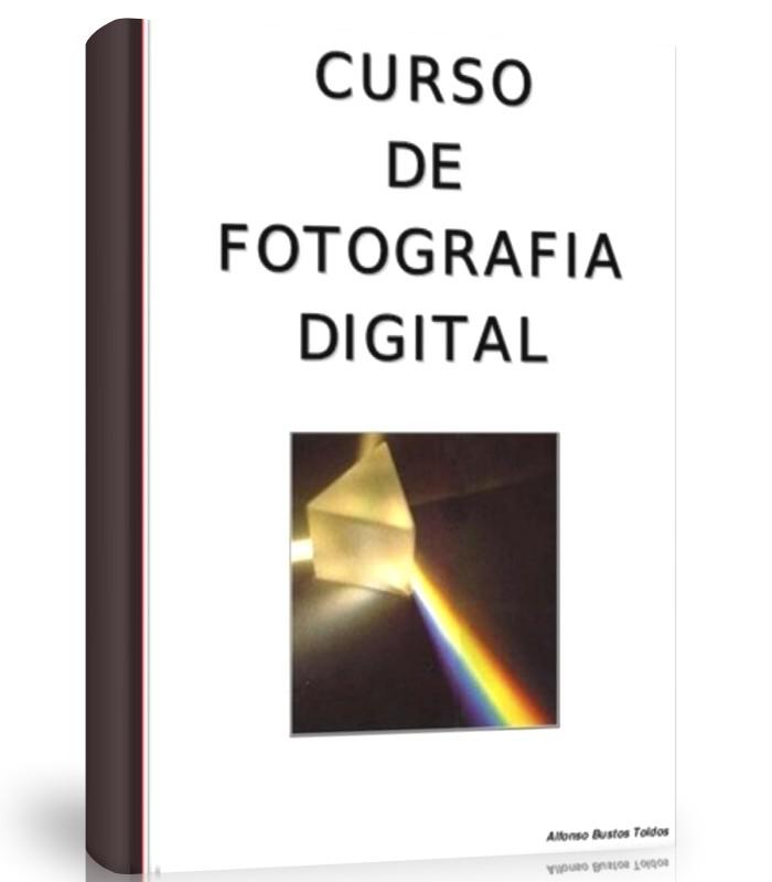 Curso de fotografía Digital - Alfonso Toldos - Ebook- PDF