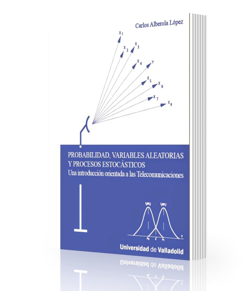 Probabilidad, variables aleatorias y procesos estocasticos - Carlos Lopez - ebook - PDF