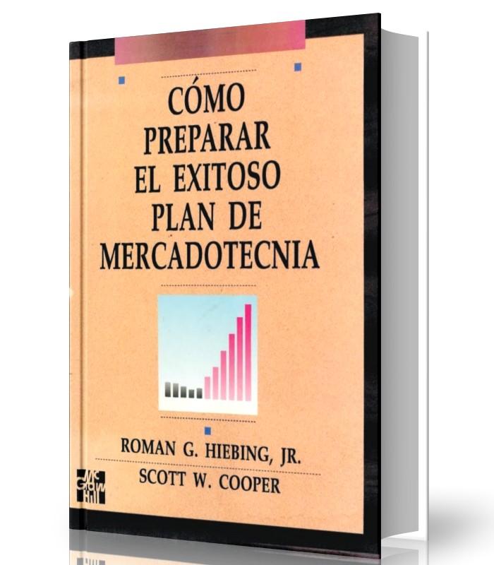 Cómo preparar el exitoso plan de mercadotecnia - Roman G. Hiebing - PDF - Ebook