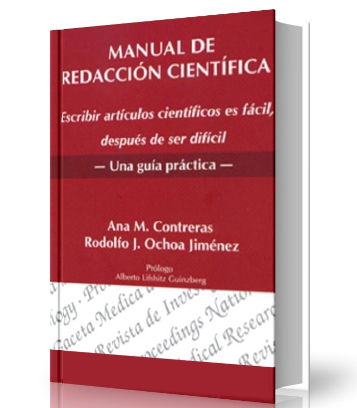Manual de redaccion cientifica -Escribir artículos científicos es facil, despues de ser dificila - Ana Contreras -