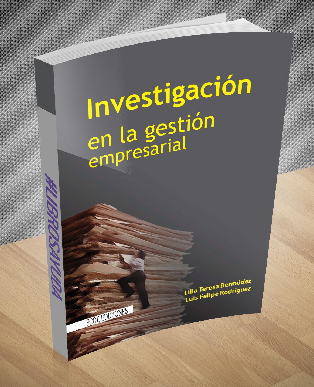investigacion-en-la-gestion-empresarial-lilia-bermudez-ebook-pdf