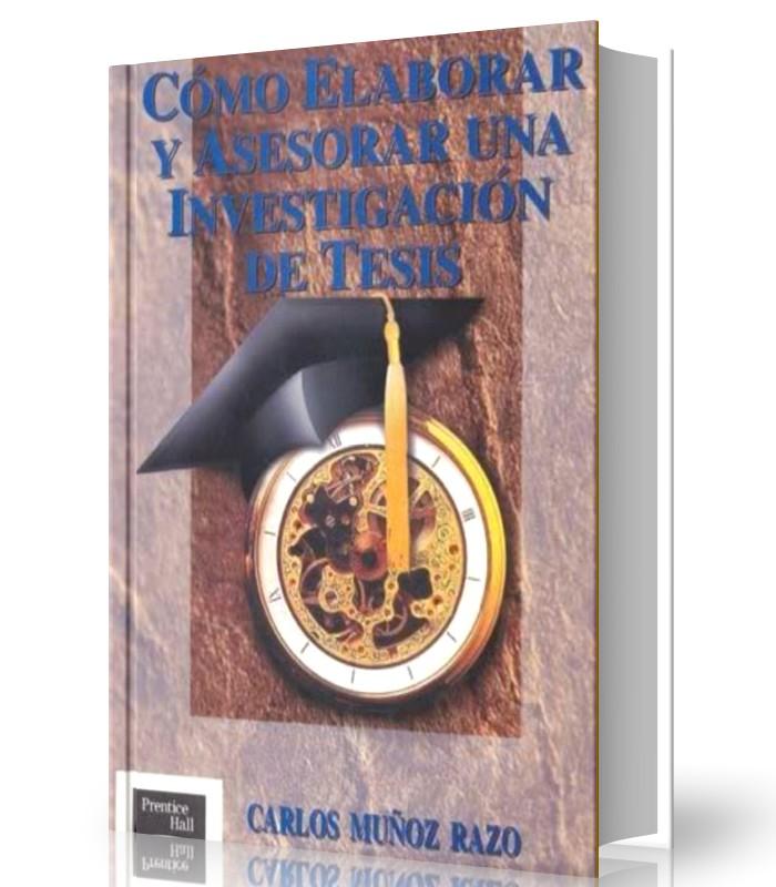 como-elaborar-y-asesorar-una-investigacion-de-tesis-carlos-munoz-razo-ebook-pdf
