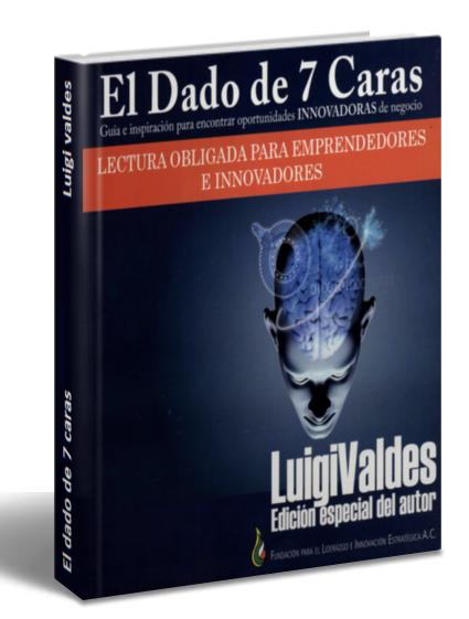 El dado de 7 caras - Emprendedores e Innovadores - Luigi Valdes - PDF - PDF