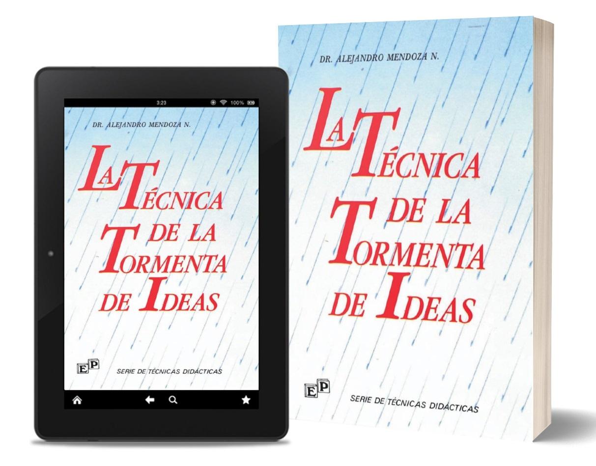 La técnica de la tormenta de ideas - Alejandro Mendoza Núñez - PDF - Ebook